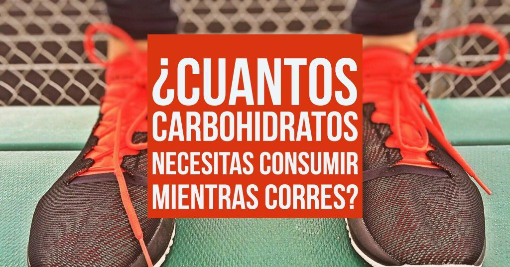 CARBOHIDRATOS y RUNNING: La guía definitiva [2020] 1