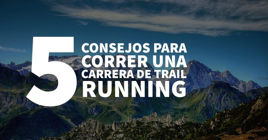 5 consejos trail running